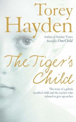 The Tiger's Child by Torey L. Hayden