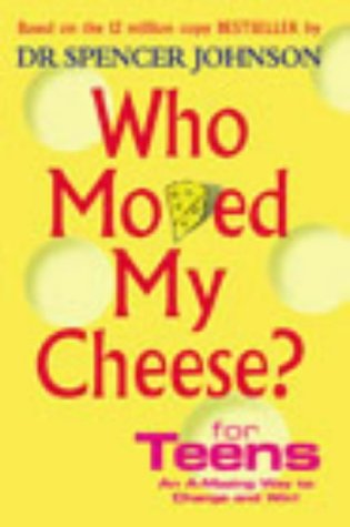 Who Moved My Cheese Quotes Best Who Moved My Cheese For Teensspencer Johnson