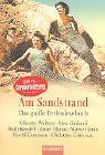 Am Sandstrand: Das Grosse Ferienlesebuch [On the sandy beach: the big book of holiday reading]
