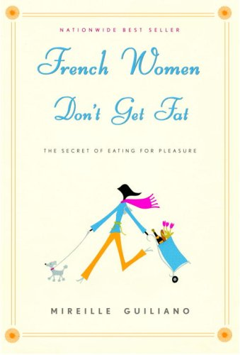 french-women-don-t-get-fat-the-secret-of-eating-for-pleasure