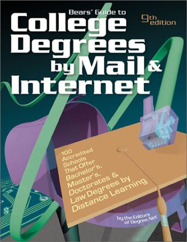 bears-guide-to-college-degrees-by-mail-internet-100-accredited-schools-that-offer-bachelor-s-master-s-doctorates-and-law-degrees-by-distance-learning-college-degrees-by-mail-and-internet