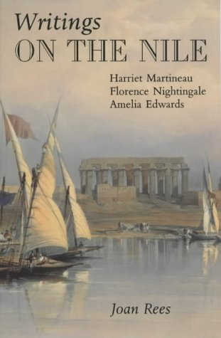 Writings On The Nile: Harriet Martineau, Florence Nightingale, Amelia Edwards