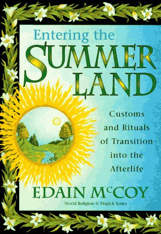 Entering the Summerland: Customs and Rituals of Transition Into the Afterlife