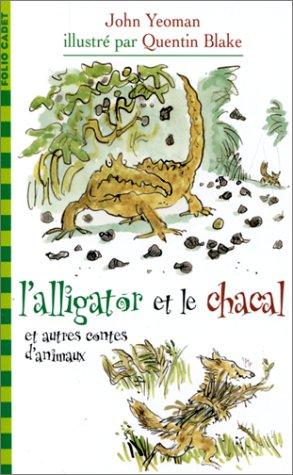 L'alligator Et Le Chacal: Et Autres Contes D'animaux.