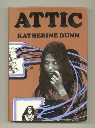 Attic by Katherine Dunn