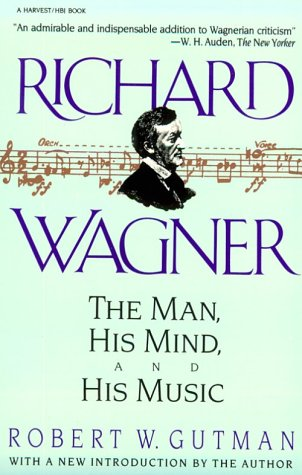 Richard Wagner: The Man, His Mind and His Music (ePUB)