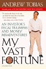 My Vast Fortune: An Investor's Fiscal Triumphs and Money Misadventures