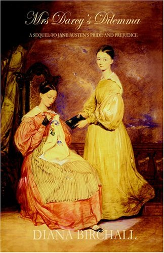 Mrs Darcy's Dilemma by Diana Birchall