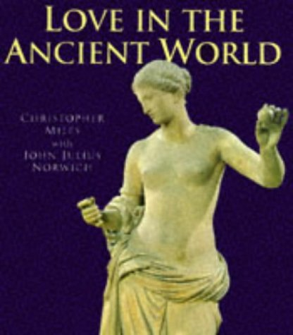 Love In The Ancient World by Christopher Miles