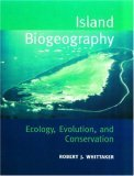 Island Biogeography: Ecology, Evolution and Conservation