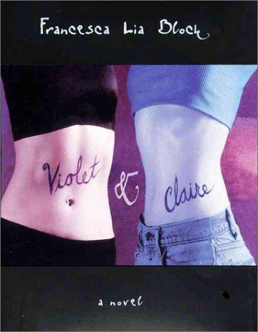 Violet & Claire by Francesca Lia Block