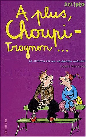 A plus, choupi-trognon... (Le Journal intime de Georgia Nicolson, #4)
