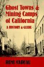 Ghost Towns and Mining Camps of California: A History & Guide (Historical and Old West)