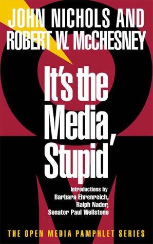 It's the Media, Stupid by John Nichols
