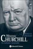 Winston Churchill - Un Luchador Incansable