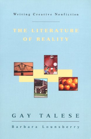 Writing Creative Nonfiction: The Literature of Reality