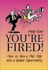 You're Fired!: How to Turn a Pink Slip Into a Golden Opportunity