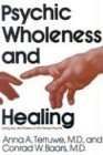 Psychic Wholeness and Healing: Using All the Powers of the Human Psyche