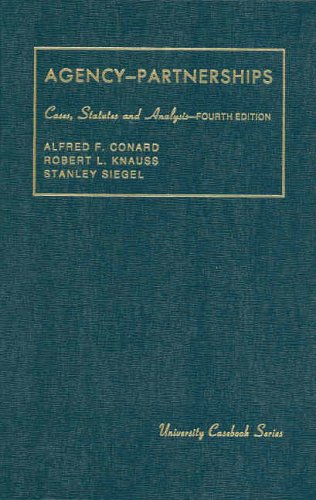 Conard, Knauss and Siegel's Agency, Associations, Employment and Partnerships, Cases, Statutes and Analysis, 4th