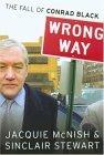 Wrong Way: The Fall of Conrad Black