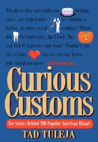 curious-customs-the-stories-behind-296-popular-american-rituals