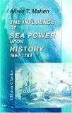 The Influence Of Sea Power Upon History, 1660 - 1783