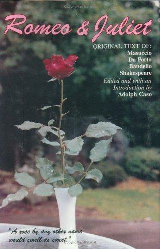 Romeo and Juliet: Original Text of Masuccio Salernitano, Luigi Da Porto, Matteo Bandello, William Shakespeare