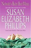 Nobody's Baby But Mine / This Heart of Mine by Susan Elizabeth Phillips