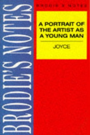 Brodie's Notes On James Joyce's A Portrait Of The Artist As A Young Man