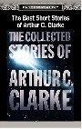 The Best Short Stories of Arthur C. Clarke: The Collected Stories of Arthur C. Clarke