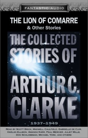 The Lion of Comarre & Other Stories (The Collected Stories of Arthur C. Clarke #1)