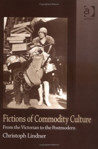Fictions of Commodity Culture: From the Victorian to the Postmodern