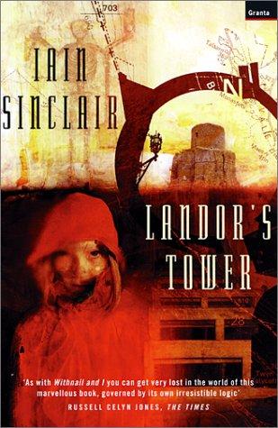 Landor's Tower by Iain Sinclair
