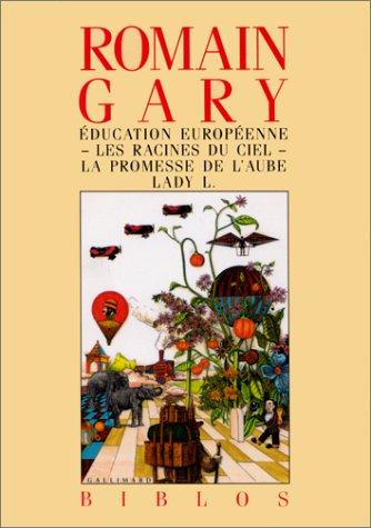 Éducation européenne / Les racines du ciel / La promesse de l'aube / Lady L.