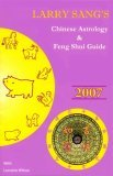Larry Sang's Chinese Astrology and Feng Shui Guide 2007:  Year of the Pig