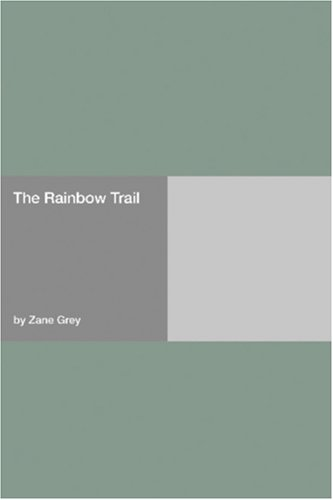 The Rainbow Trail ( Riders of the Purple...