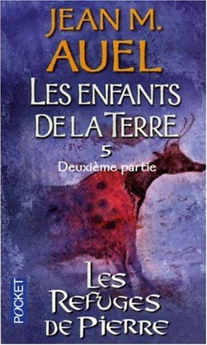 Les refuges de pierre, volume 2 (Les enfants de la Terre, #5 part 2/2)