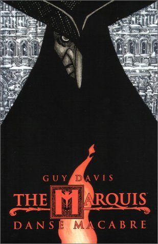 The Marquis Volume 1 by Guy Davis