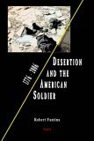 Desertion And The American Soldier, 1776 2006