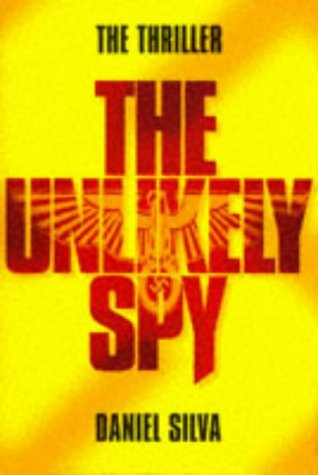 Ebook The Unlikely Spy by Daniel Silva PDF!