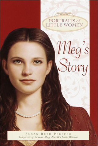 Meg's Story (Portraits of Little Women)