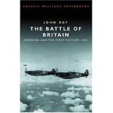 The Battle of Britain: Dowding and the First Victory 1940 (Cassell Military Classics)