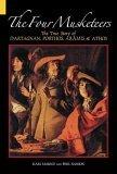 The Four Musketeers: The True Story of D'Artagnan, Porthos, Aramis  Athos