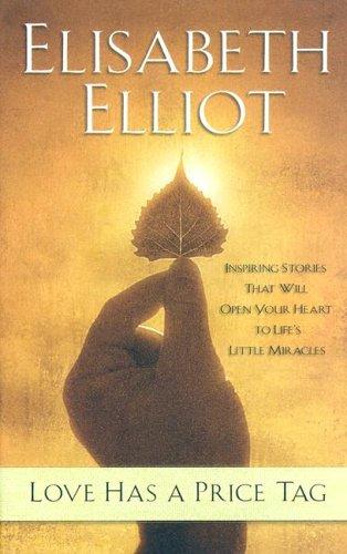 Love Has a Price Tag by Elisabeth Elliot