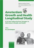 Amsterdam Growth And Health Longitudinal Study (Agahls): A 23 Year Follow Up From Teenager To Adult About The Relationship Between Lifestyle And Health