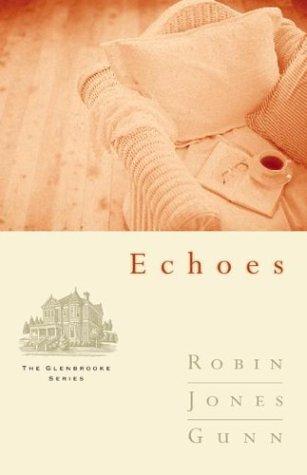 Echoes (Glenbrooke, #3)