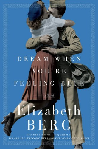 Dream When You're Feeling Blue by Elizabeth Berg