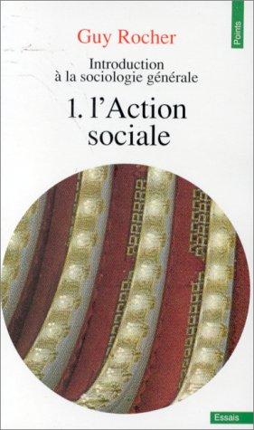 Introduction À La Sociologie Générale: 1. L'Action Sociale