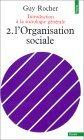 Introduction À La Sociologie Générale: 2. L'Organisation Sociale