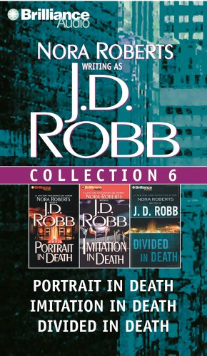 J. D. Robb Collection 6: Portrait in Death, Imitation in Death, and Divided in Death